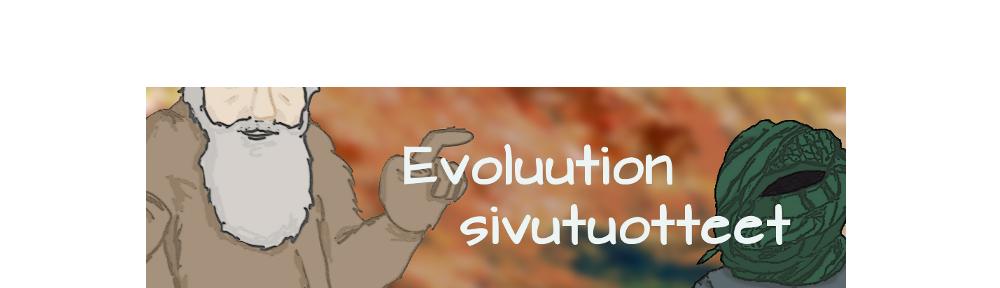 Evoluution sivutuotteet
